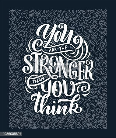 istock Inspirational quote. Hand drawn vintage illustration with lettering and decoration elements. Drawing for prints on t-shirts and bags, stationary or poster. 1086005624