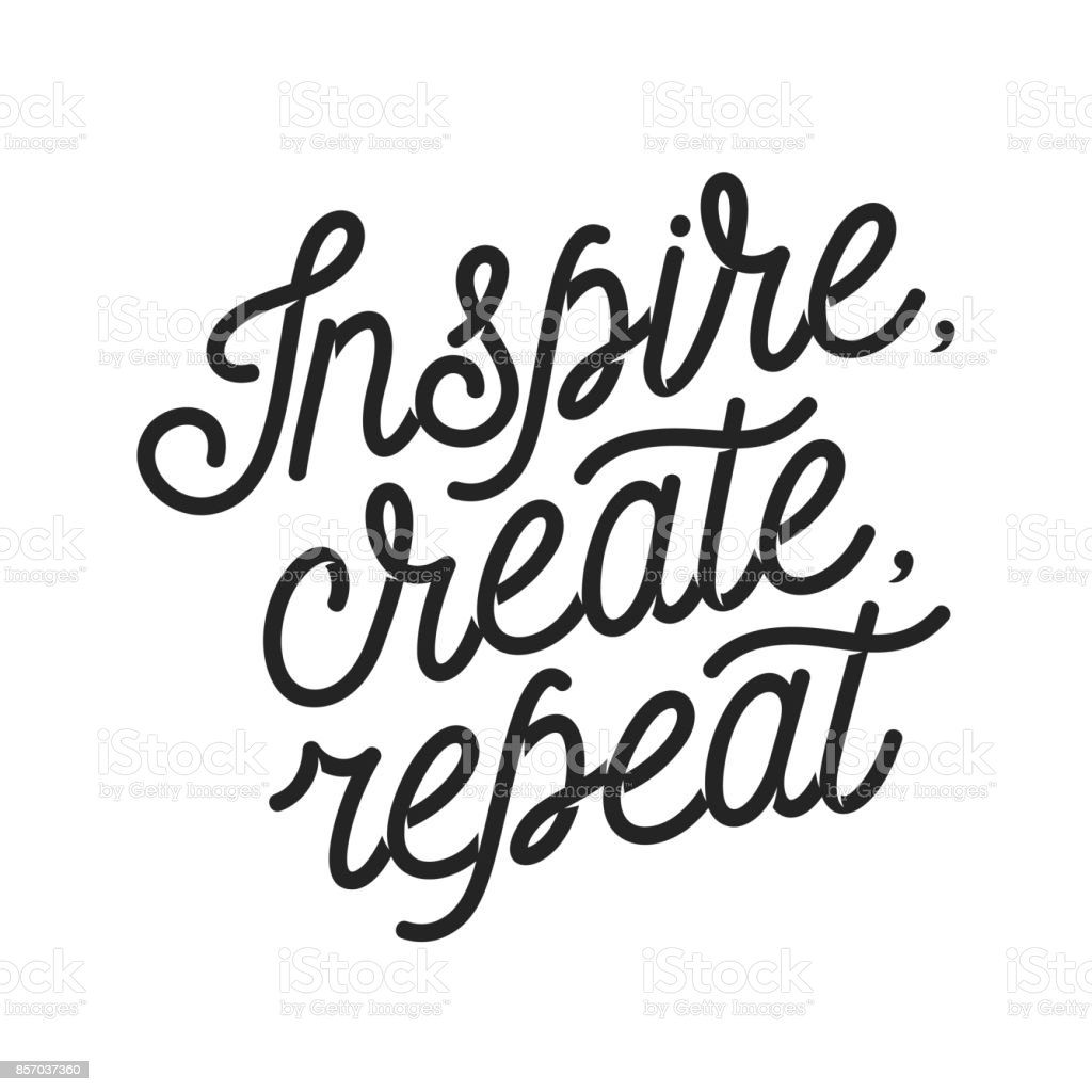 Inspire create repeat motivational quote. Vintage vector lettering illustration. vector art illustration
