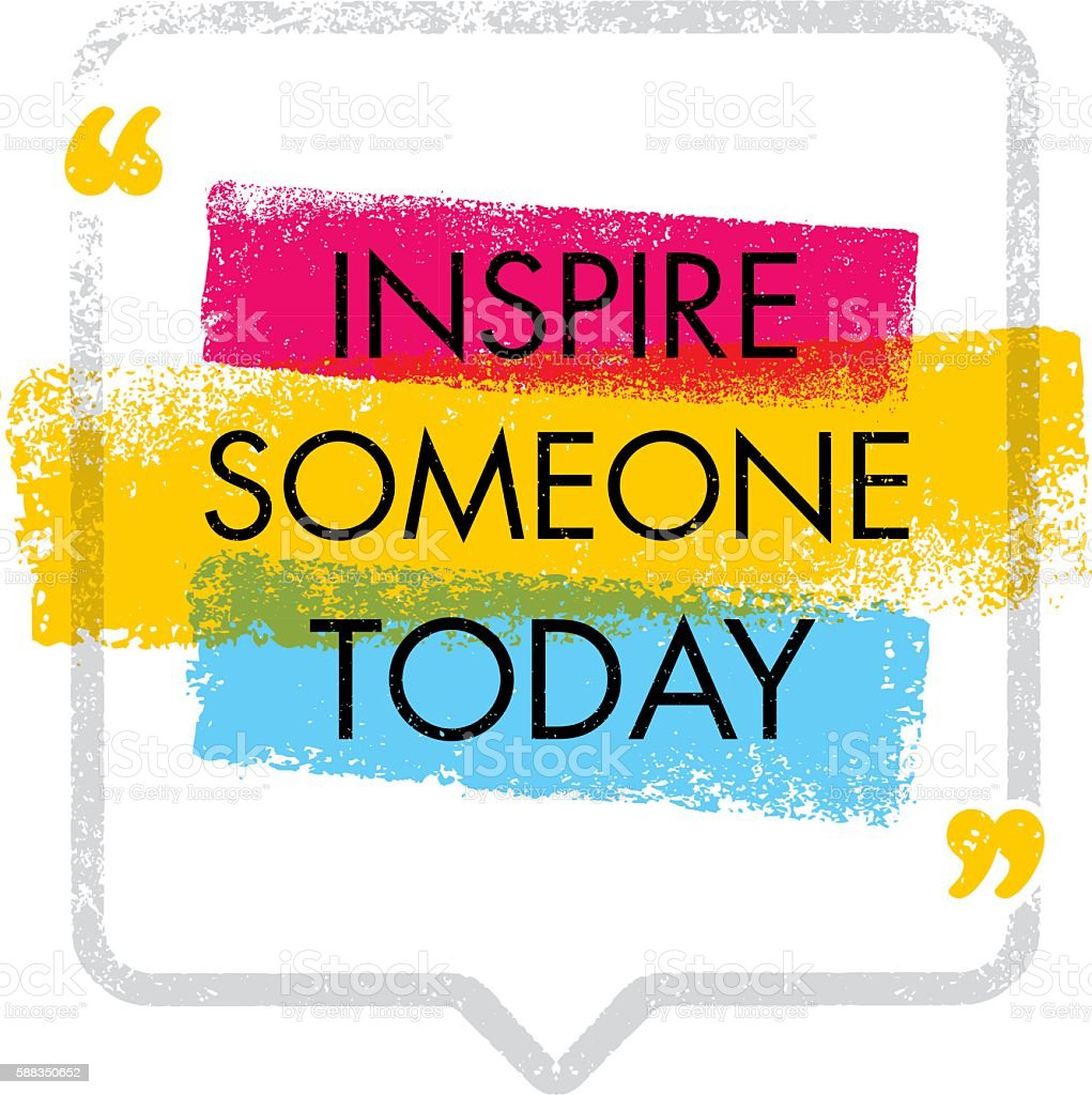 Inspire Someone Today. Motivation Quote Concept vector art illustration