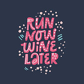 Inspiring slogan, phrase flat color inscription. Run now, wine later hand drawn vector lettering. Motivating handwritten sport motto, appeal sketch drawing. Poster, banner typography design