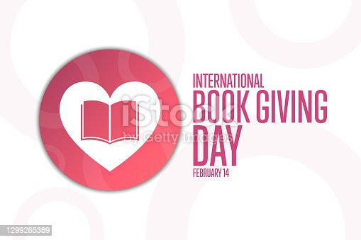 istock International Book Giving Day. February 14. Holiday concept. Template for background, banner, card, poster with text inscription. Vector EPS10 illustration. 1299265389