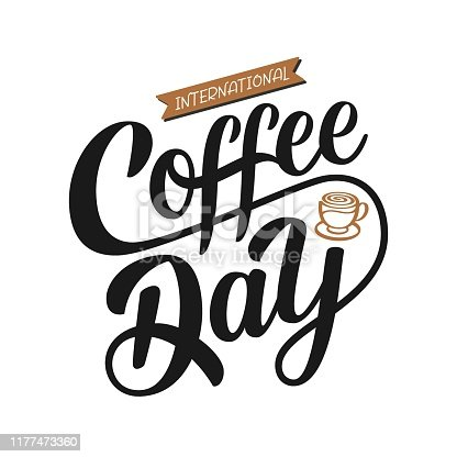 International Coffee Day quote. Hand drawn vector logotype with lettering typography and cup of cappuccino on white background. Illustration with slogan for clothe, print, banner, badge, poster, sticker
