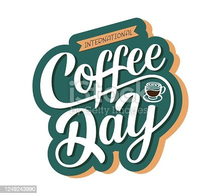 International Coffee Day sign. Hand drawn vector logotype with lettering typography and cup of cappuccino on white background. Illustration with celebration quote for flyer, print, banner, badge, poster, sticker