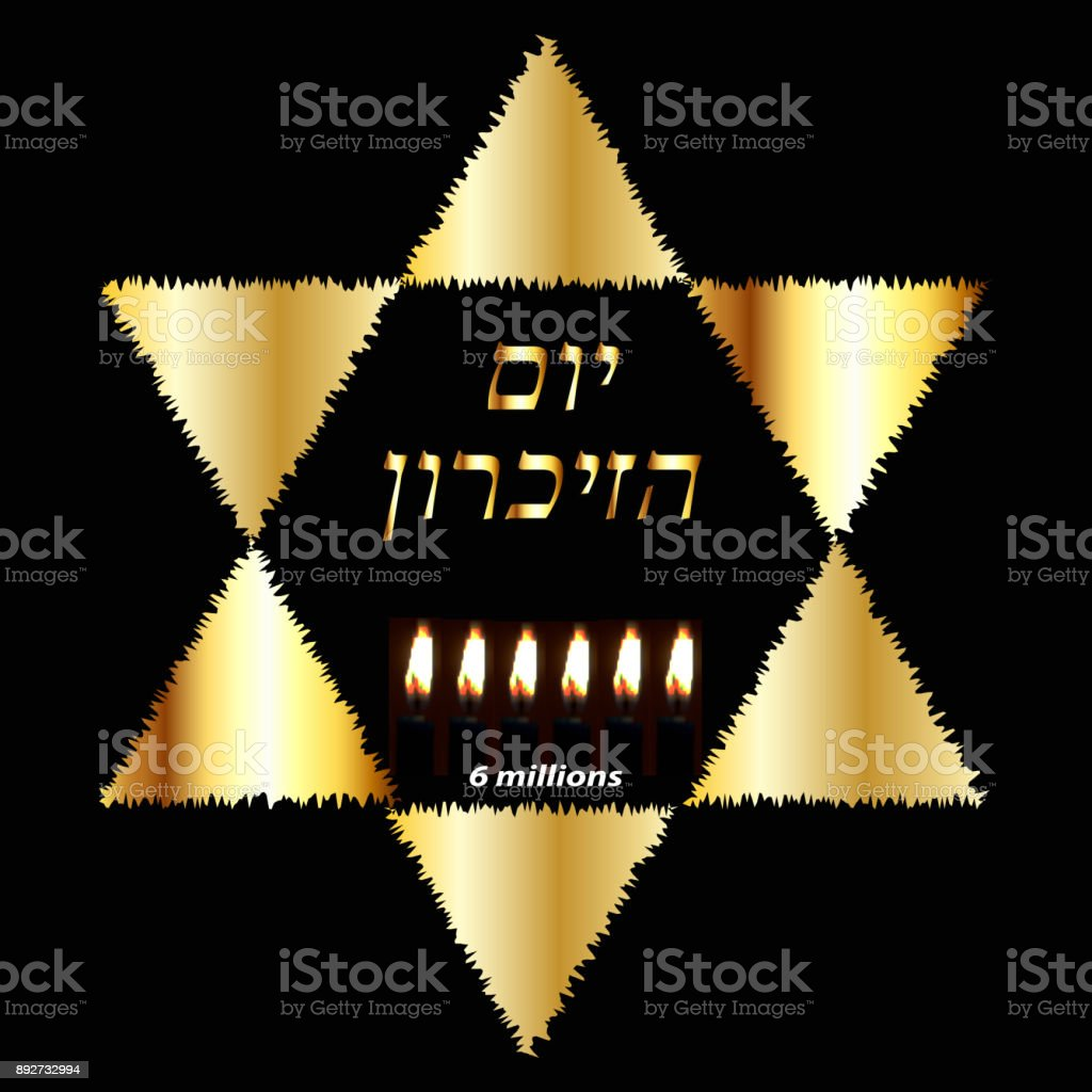 International Holocaust Remembrance Day on 27 January. The Golden Jewish Star. Six burning candles for 6 million dead. Gold inscription in Hebrew Yom Azikaron in translation Day of Memory. Vector illustration on black background. vector art illustration