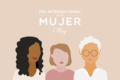 International Women's Day. 8 March. Spanish. Dia Internacional de la Mujer. 8 marzo. Three women together. Multiracial. Women of different ages. Vector illustration, flat design