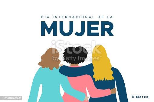 istock International Women's Day. March 8. Spanish. Dia Internacional de la Mujer. 8 marzo. Three women together hugging. Concept of human rights, equality, sisterhood. Vector illustration, flat design 1305960806