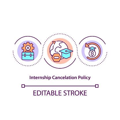 Internship cancellation policy concept icon