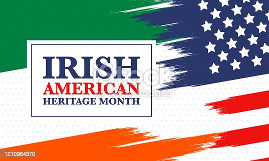 istock Irish American Heritage Month. Annual celebrated all March in the United States. Honor achievements and contributions of Ireland immigrants to the history of America. Flags design. Vector poster 1210984370