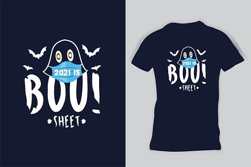 2021 Is Boo Sheet Ghost Halloween Men Women T-Shirt