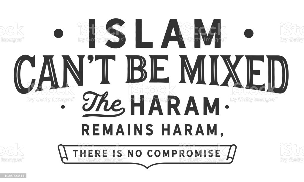 islam can't be mixed the haram remains haram, there is no compromise vector art illustration