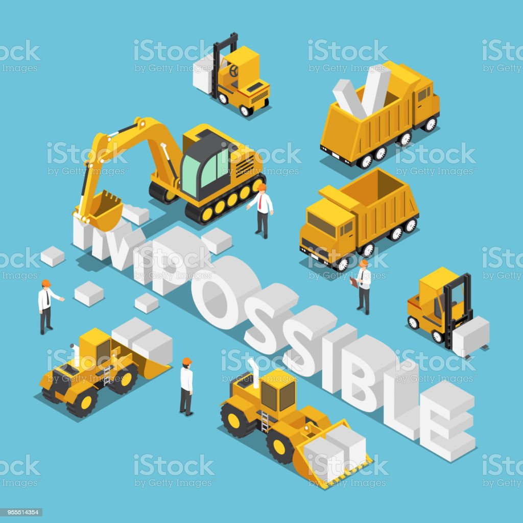 Isometric construction site vehicle destroy and change the word impossible to possible vector art illustration
