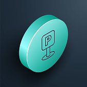 Isometric line Parking icon isolated on black background. Street road sign. Turquoise circle button. Vector Illustration