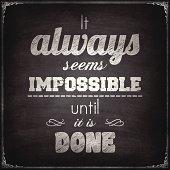 'It always seems impossible until it is done', Chalkboard Background