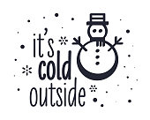It's Cold Outside Quote Creative Vector Typography Style