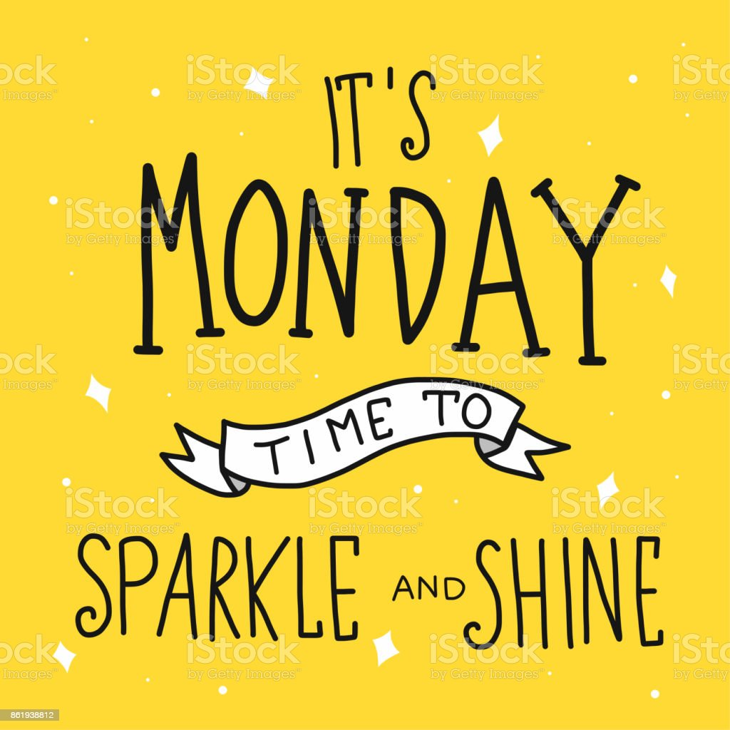 It's monday time for sparkle and shine word lettering vector art illustration