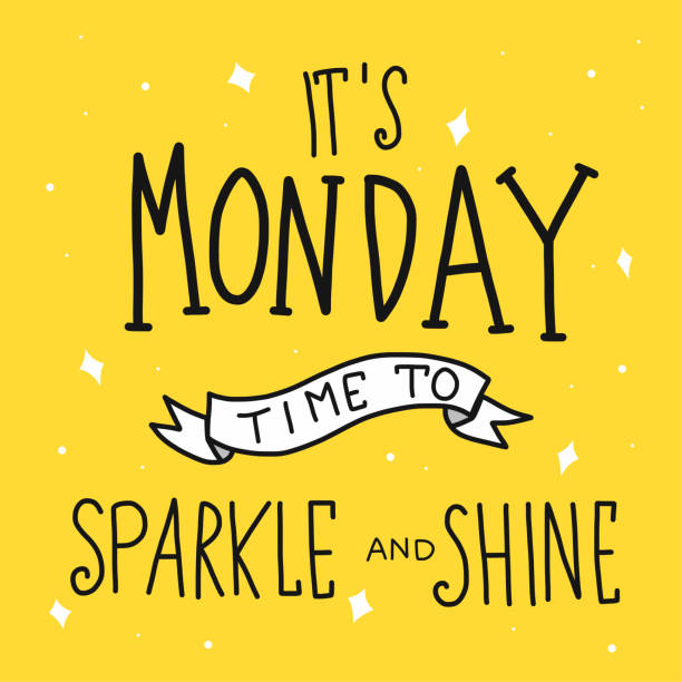 It's monday time for sparkle and shine word lettering It's monday time for sparkle and shine word lettering vector illustration doodle style motivation stock illustrations