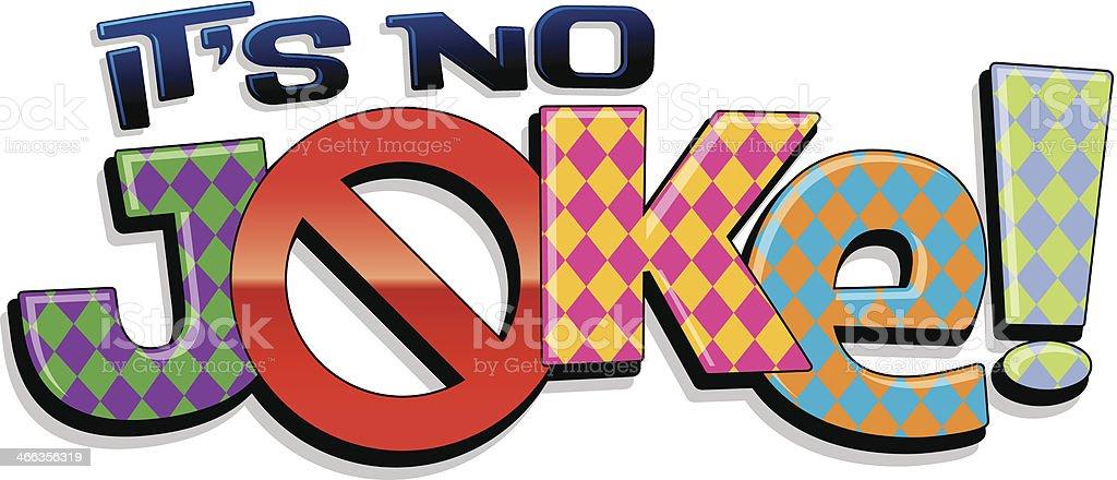 Its No Joke Heading C vector art illustration