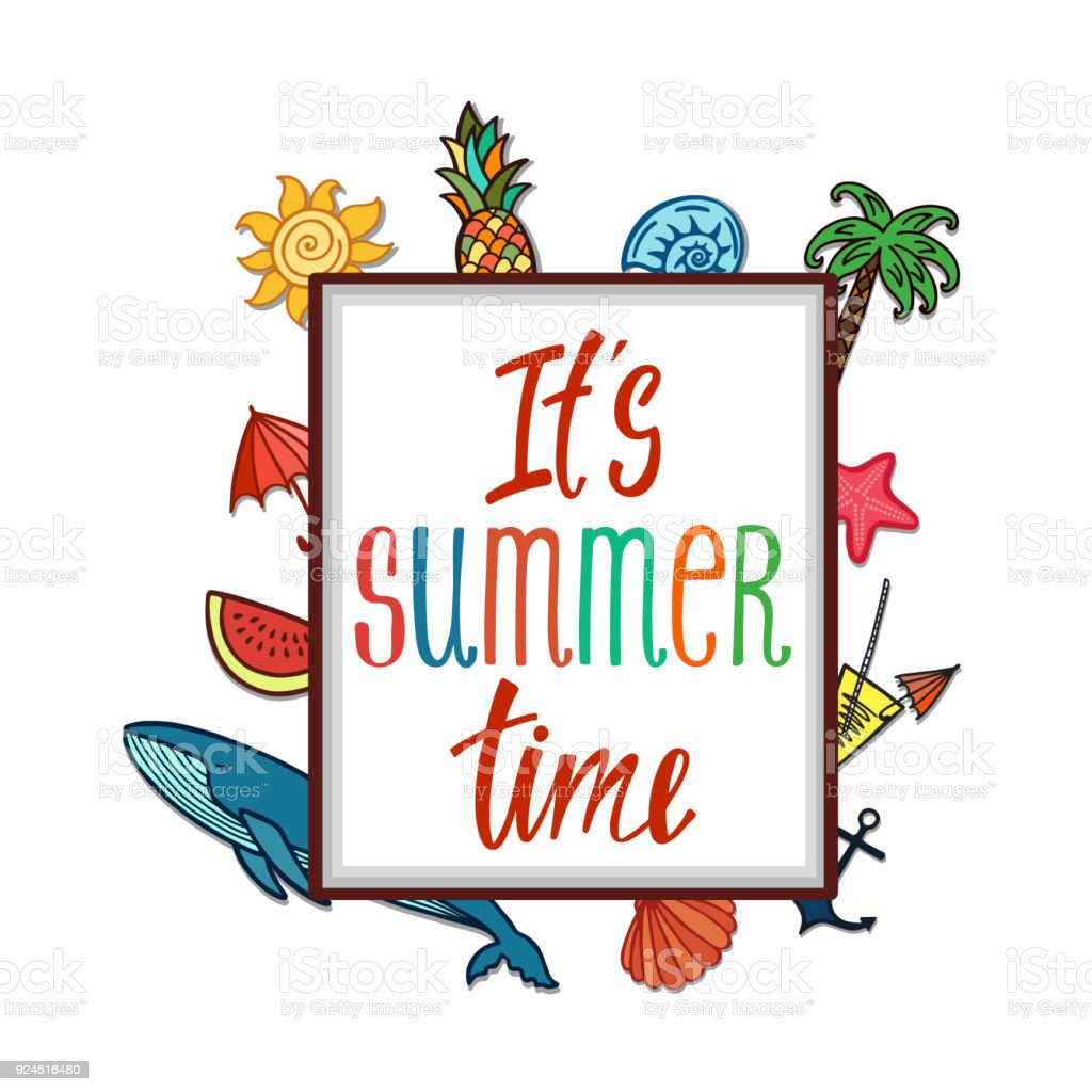 Itu0027s Summer Time. Inspirational Quote About Summer. Royalty Free Its Summer  Time Inspirational