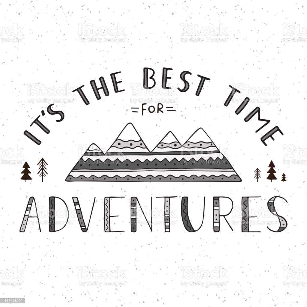 Es el mejor momento para aventuras. Letras manuscritas con montañas. - ilustración de arte vectorial