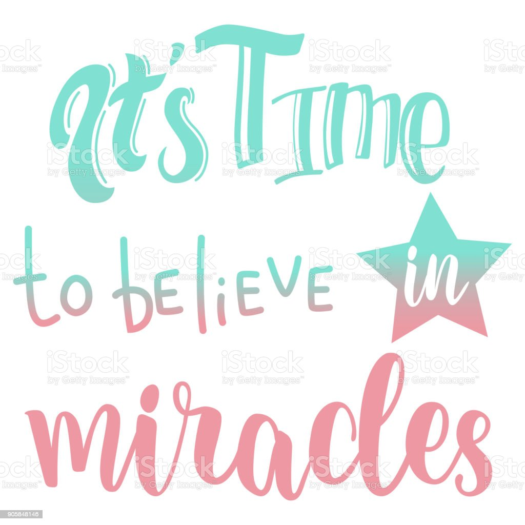 Its Time To Believe In Miracles Slogan Design Stock Vector Art ...