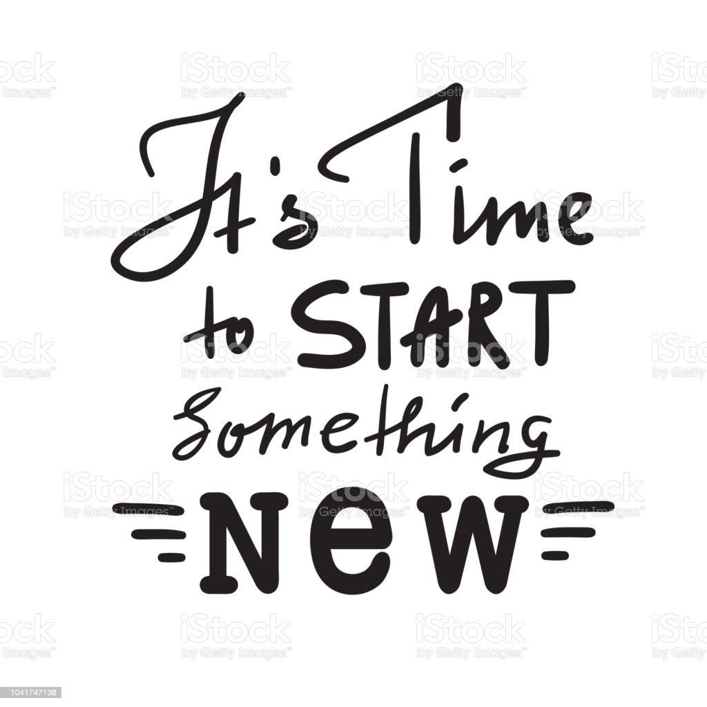 Su tiempo para comenzar algo nuevo - inspirar y cita motivacional. Mano  dibuja Letras hermosas 23e0bfd9634