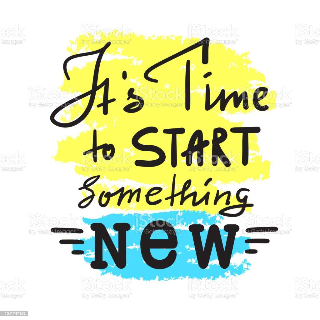 Ilustración de Su Tiempo Para Comenzar Algo Nuevo Inspirar Y Cita ... 57ee0bf205f