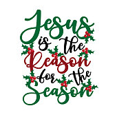Jesus is the reason for the season - Calligraphy text, with mistletoe.