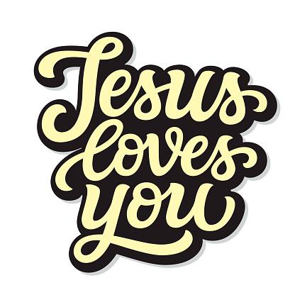 Jesus loves you. Hand lettering