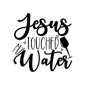 Jesus touched my water- funny calligraphy text, with wine glass.