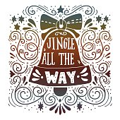 Jingle all the way. Winter holiday saying.
