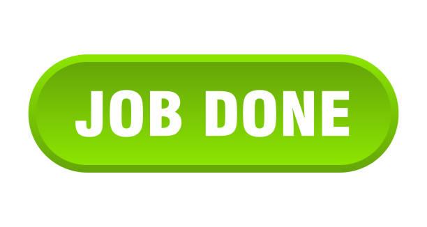 job getan taste. job getan gerundet grünes zeichen. arbeit erledigt - schlüsselfertig stock-grafiken, -clipart, -cartoons und -symbole