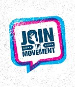 Join The Movement Motivation Sign Inspiring Concept. Creative Vector Design On Rough Background.
