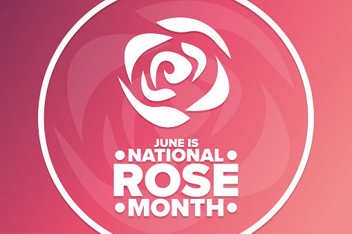 June is National Rose Month. Holiday concept. Template for background, banner, card, poster with text inscription. Vector EPS10 illustration.