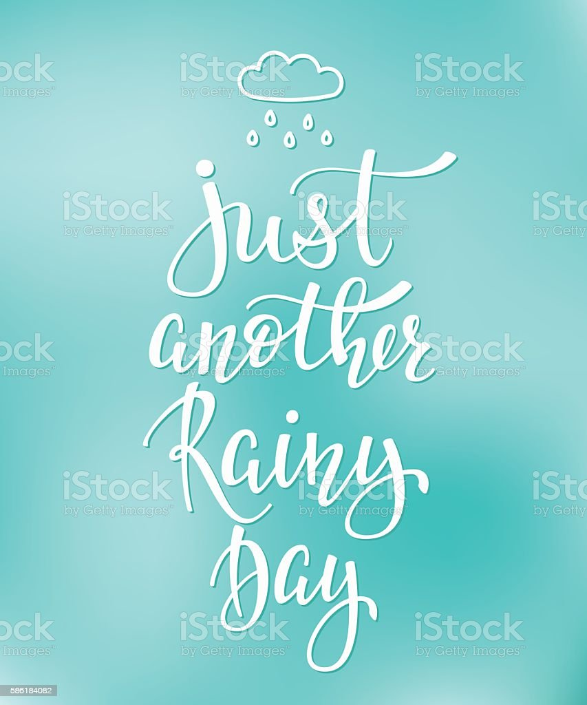 Clip Art Rainy Day Quotes: Just Another Rainy Day Quotes Typography Stock Vector Art