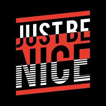 just be nice typography t shirt design,vector illustration