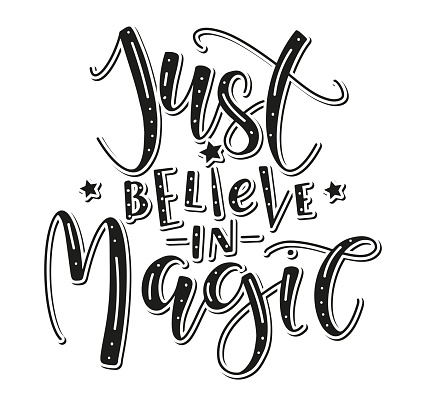 Just believe in magic - black text isolated on white background - vector illustration for posters, photo overlays, card, t-shirt print and social media.
