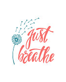 Just breathe. Inspirational quote about freedom.