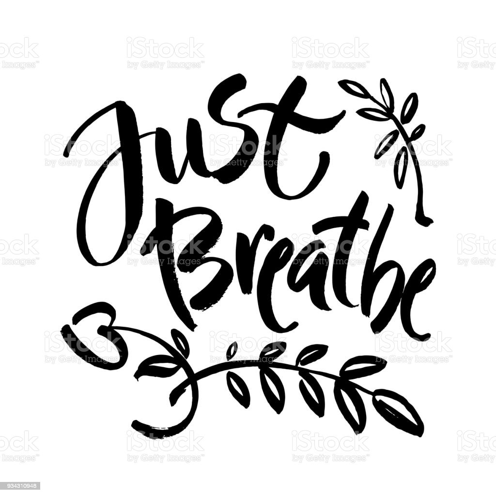 Just Breathe Inspirational Quote Calligraphy Vector Brush Lettering