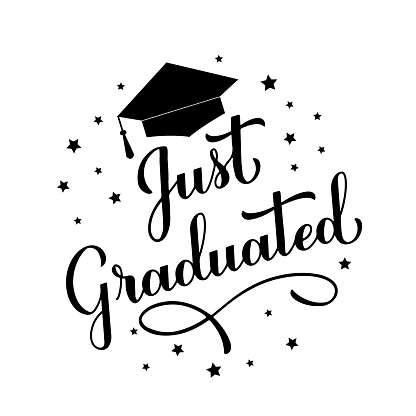 Just Graduated calligraphy hand lettering with graduation cap. Congratulations to graduates typography poster.  Vector template for greeting card, banner, sticker, label, t-shirt, etc