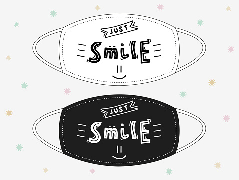 Just Smile Lettering. Vektor. Black and white сool funny design for fabric Face Mask  T-shirts and more. The text is handwritten.