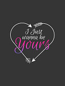 I Just want to be yours typography slogan vector design for t shirt printing, embroidery, apparels, Graphic tee and tee design