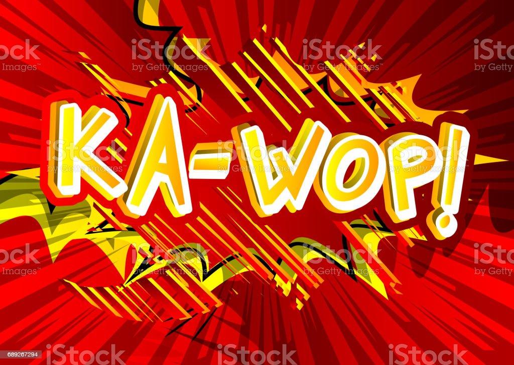 Ka-wop! - Comic book style expression.