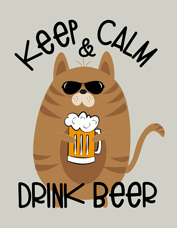 Keep Calm and Drink Beer- funny Cat with beer mug.