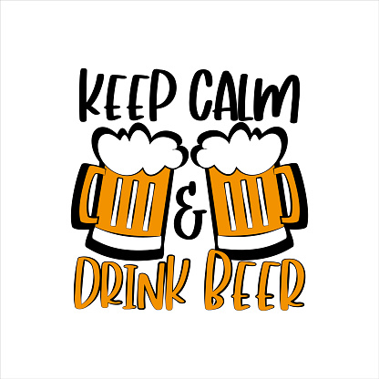 Keep Calm and Drink Beer- funny saying and beer mugs.
