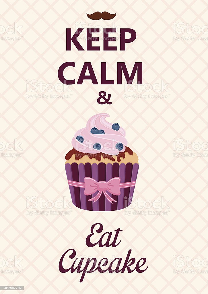 Keep calm and eat cupcake poster. vector art illustration