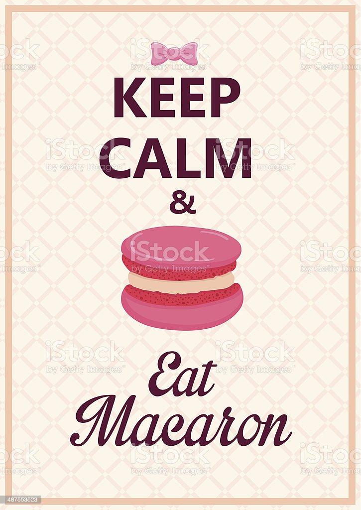 Keep calm and eat macaron poster. vector art illustration