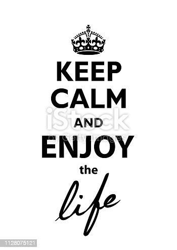 istock Keep Calm and Enjoy the Life 1128075121