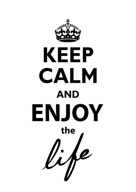 Keep Calm and Enjoy the Life Keep Calm and Enjoy the Life silence stock illustrations