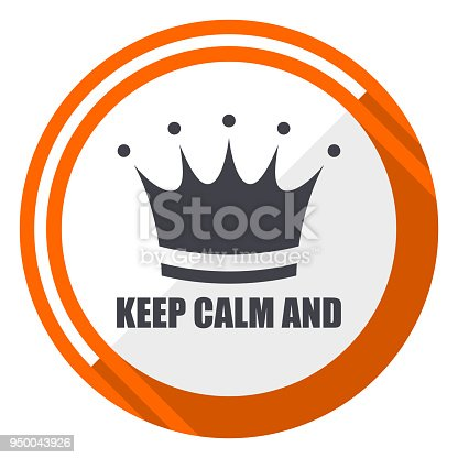 Keep Calm And Flat Design Orange Round Vector Icon In Eps 10 Stock