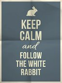 Keep calm and follow the white rabbit quote